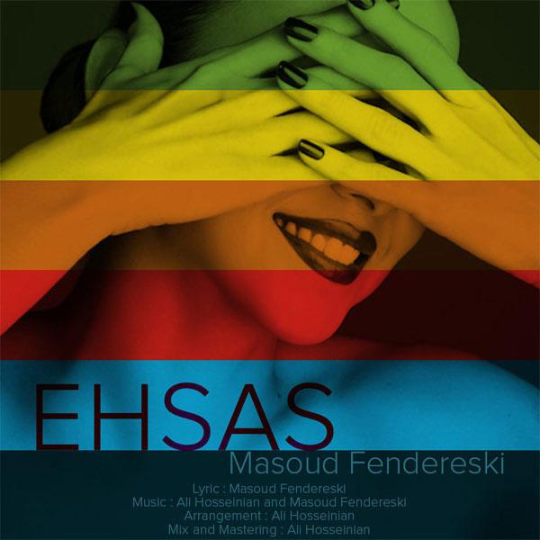 Masoud Fendereski - Ehsas