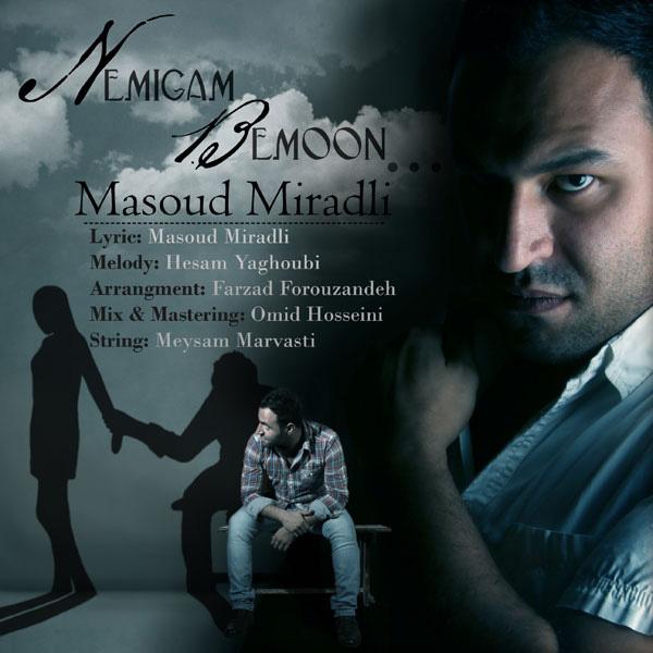Masoud Miradli - Nemigam Bemoon