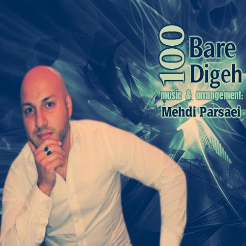 Mehdi Parsaei - 100 Bare Digeh