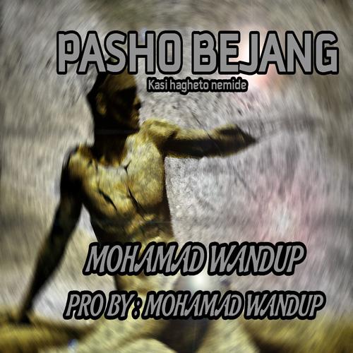 Mohamad Wandup - Pasho Bejang