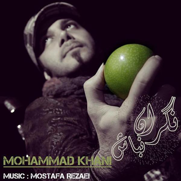 Mohammad Khani - Negaran Nabash