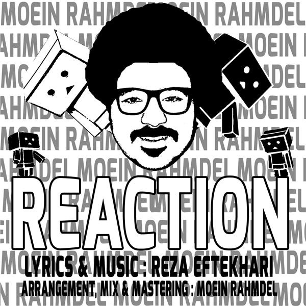 Moien Rahmdel - Reaction