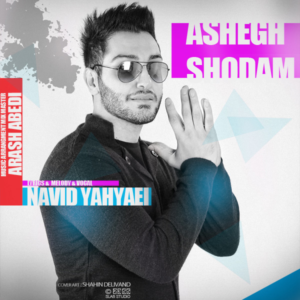 Navid Yahyaei - Ashegh Shodam
