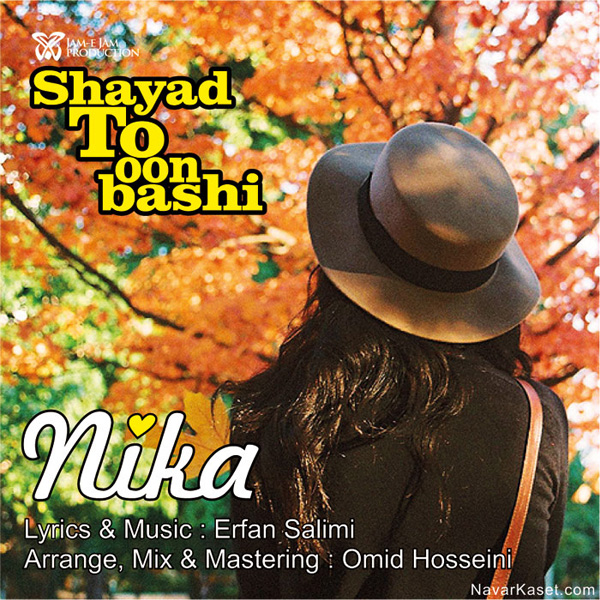 Nika - Shayad To Oon Bashi