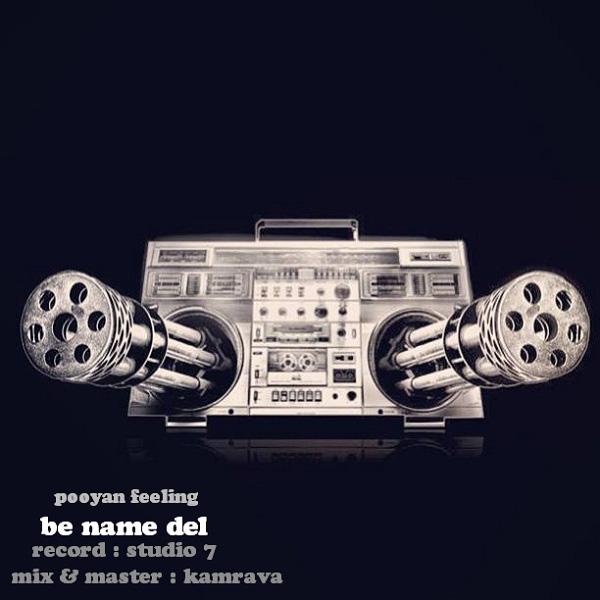 Pooyan Feeling - Be Name Del