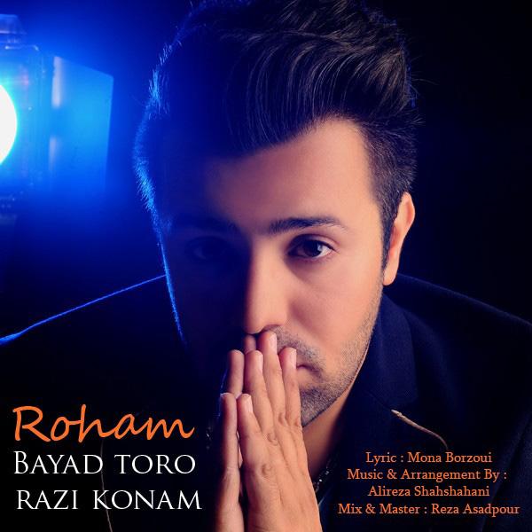 Roham - Bayad Toro Razi Konam