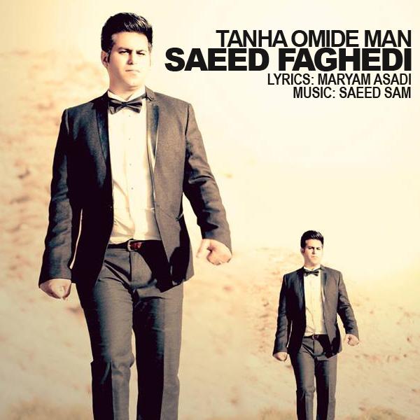 Saeed Faghedi - Tanha Omide Man