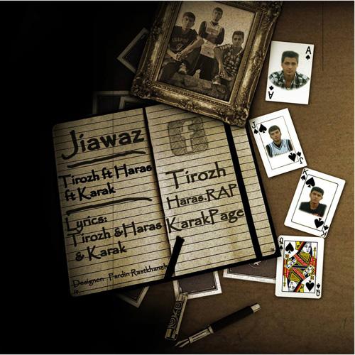 Tirozh - Jiawaz (Ft Haras & Karak)