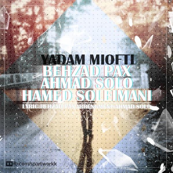 Behzad Pax & Ahmad Solo - Yadam Miofti (Ft Hamed Soleimani)