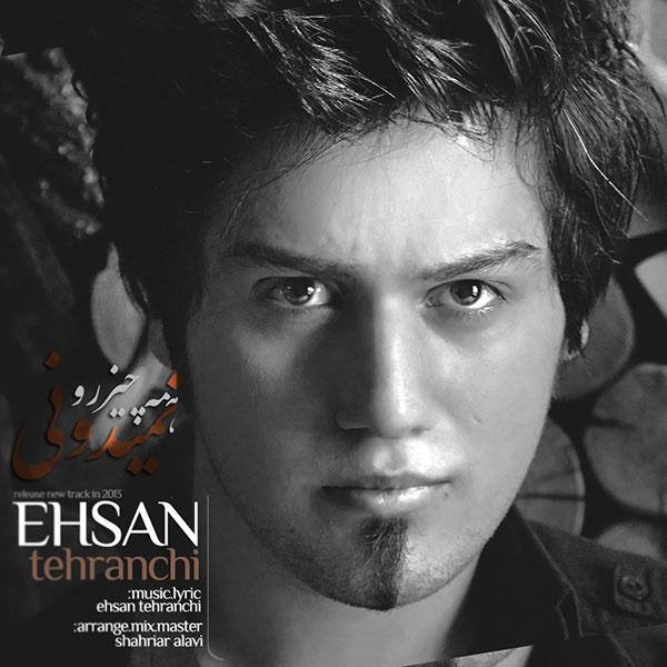 Ehsan Tehranchi - Hame Chizro Nemidooni