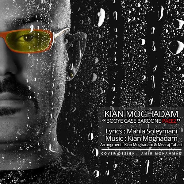 Kian Moghadam - Booye Gase Baroone Paeez