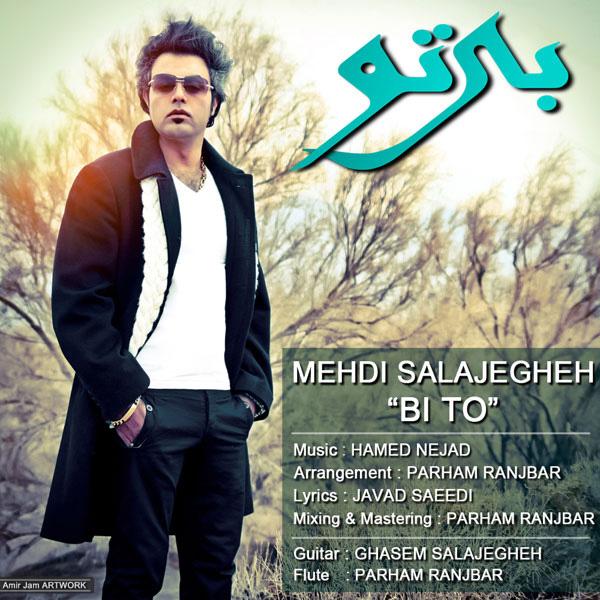 Mehdi Salajegheh - Bi To