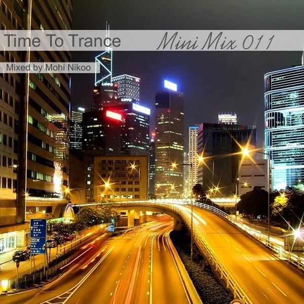 Mohi Nikoo - Time To Trance 11 (Mini Mix)