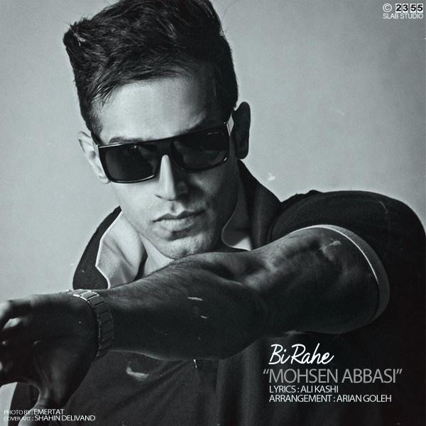 Mohsen Abbasi - Bi Rahe