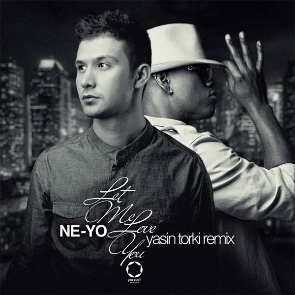 Ne Yo - Let Me Love You (Yasin Torki Remix)