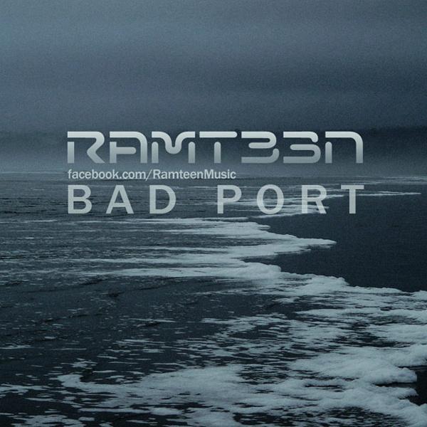 Ramteen - Bad Port