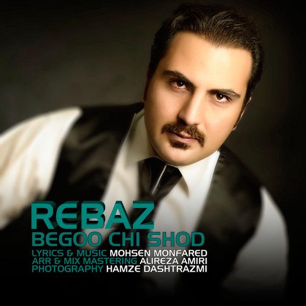 Rebaz - Begoo Chi Shod