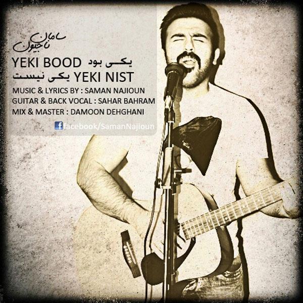 Saman Najioun - Yeki Bud Yeki Hast