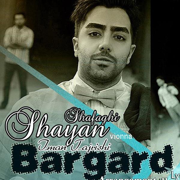 Shayan Shafaghi - Bargard (Ft Iman Tajrishi & Vionna)