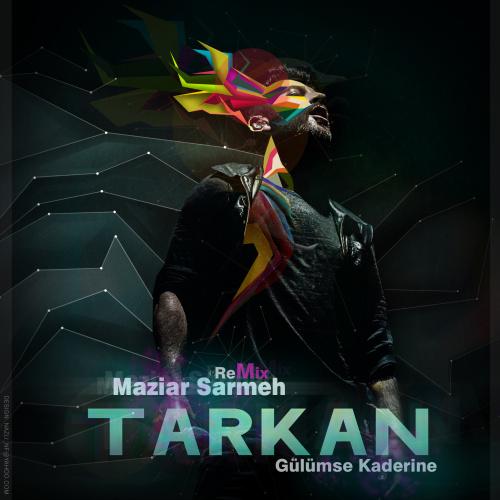 Tarkan - Gulumse Kaderine (Maziar Sarmeh Remix)