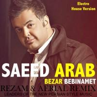 Saeed-Arab---Bezar-Bebinamet-(RezaM-Aerial-Electro-House-Remix)
