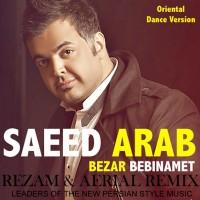 Saeed-Arab---Bezar-Bebinamet-(RezaM-Aerial-Oriental-Dance-Remix)