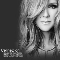 celine-dion-loved-me-back-to-life-(mohi-nikoo-remix)