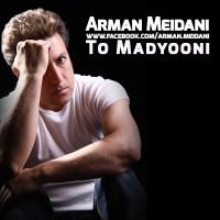 Arman-Meidani-To-Madyooni