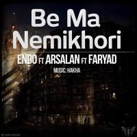 Endo---Be-Ma-Nemikhori-(Ft-Arsalan-Faryad)