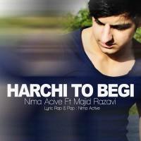Nima-Active---Harchi-To-Begi-(Ft-Majid-Raza)