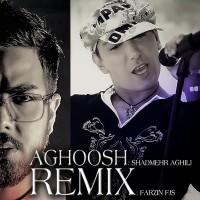 Shadmehr-Aghili---Aghoosh-(Remix-By-Farzin-FJS)