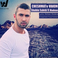 Shahin-Salehi---Cheshmato-Vakon-(Ft-Modene)