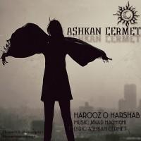Ashkan-Cermet---Har-Rooz-o-Har-Shab