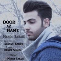 Mehdi-Sabaie-Door-Az-Hame