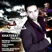 Mehran-Norouzi-Khaterat-Talkh