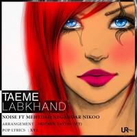 Noise---Taeme-Labkhand-(Ft-Mehrdad-Negahdar-Nikoo)