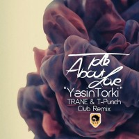 Yasin-Torki---Talk-About-Love-(TRANE-T-Punch-Club-Remix)