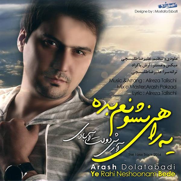 Arash-Dolat-Abadi---Ye-Rahi-Neshonam-Bede