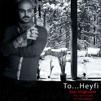 Kian-Moghadam-To-Heyfi