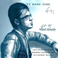 Milad-Ahmady---Ye-Bare-Dige