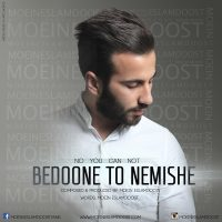Moein Eslamdoost - Bedone To Nemishe