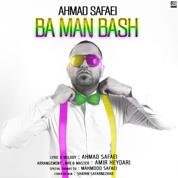 Ahmad-Safaei-Ba-Man-Bash