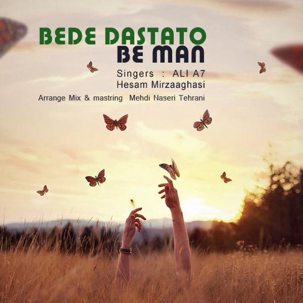 Ali A7 - Bede Dastato Be Man