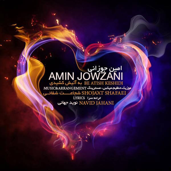 Amin-Jowzani---Be-Atish-Keshidi