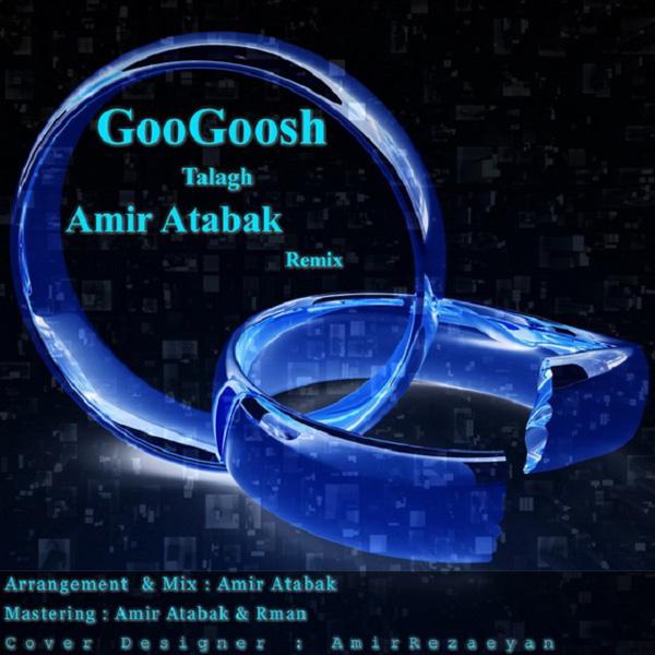 Googoosh---Talagh-(Amir-Atabak-Remix)
