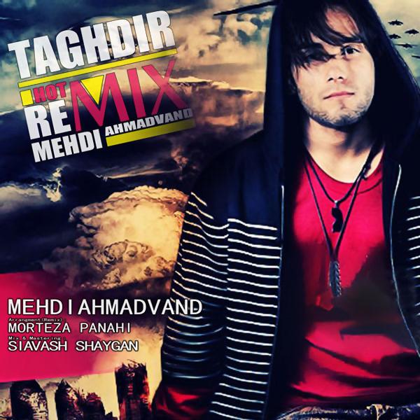 Mehdi-Ahmadvand---Taghdir-(Morteza-Panahi-Remix)