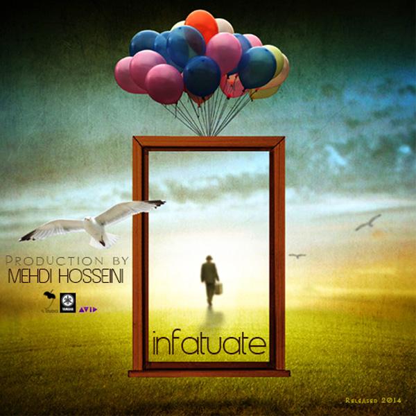 Mehdi-Hosseini---Infatuate-(Orginal-Mix)