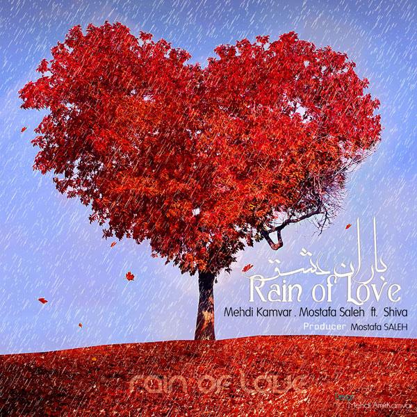 Mehdi-Kamvar---Rain-Of-Love-(Ft-Mostafa-Saleh-Shiva)