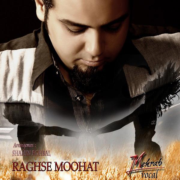 Mehrab---Raghse-Moohat