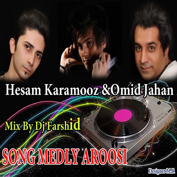 Omid-Jahan---Medley-Aroosi-(Ft-Hesam-Karamooz)